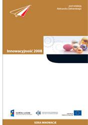 Innowacyjność 2008 - Stan innowacyjności, projekty badawcze, metody wspierania,  społeczne determinanty