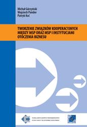 Tworzenie związków kooperacyjnych między MSP oraz MSP i instytucjami otoczenia biznesu