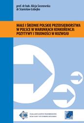 Małe i średnie polskie przedsiębiorstwa w Polsce w warunkach konkurencji: pozytywy i trudności w rozwoju