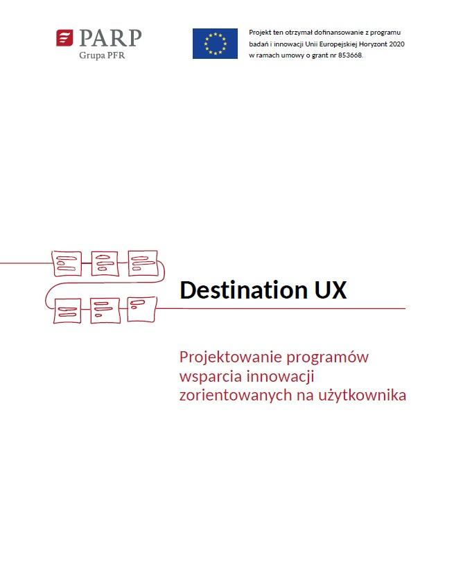 Destination UX. Projektowanie programów wsparcia innowacji zorientowanych na użytkownika